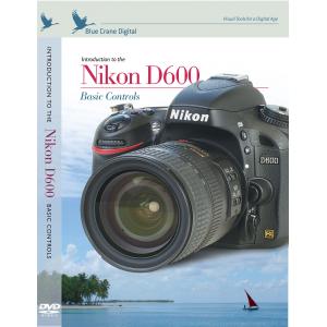 Nikon DVD D600 Camera Training Video Guide by Blue Crane
