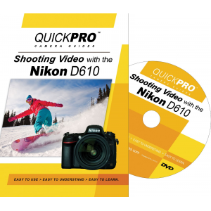 QuickPro Camera Guides Nikon D610 Shooting Video