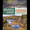 Rivers of Sand Fly Fishing Michigan and the Great Lakes Region