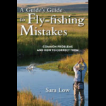 Chicago Fly Fishing Outfitters Chifly A Guide's Guide To Fly Fishing Mistakes
