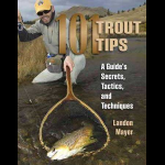 Chicago Fly Fishing Outfitters Chifly 101 Trout Tips A Guide's Secrets, Tactics and Techniques