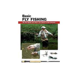Basic Fly Fishing:  All The Skills & Gear You Need To Get Started 1044