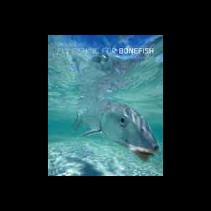 Fly Fishing For Bonefish: New and Revised 1216