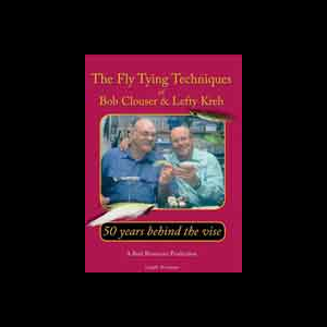 The Fly Tying Techniques of Bob Clouser & Lefty Kreh 1601