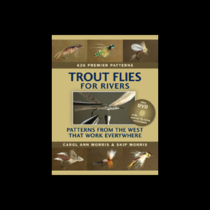 Trout Flies For Rivers: Patterns From The West That Work Everywhere 1762