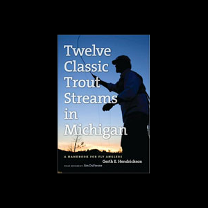 Twelve Classic Trout Streams in Michigan 1803