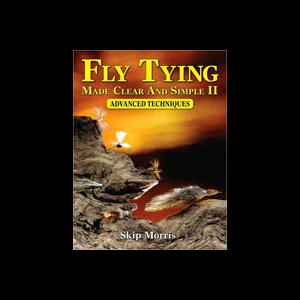 Fly Tying Made Clear and Simple II: Advanced Techniques 1973