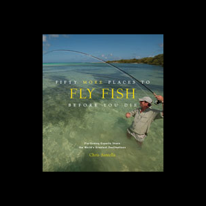 Fifty More Places To Fly Fish Before You Die 2510