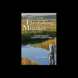 A Guide's Guide To Fly Fishing Mistakes 3064