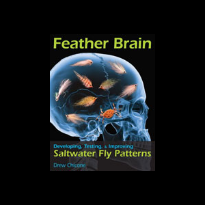 Feather Brain : Developing, Testing, & Improving Saltwater Fly Patterns 3067