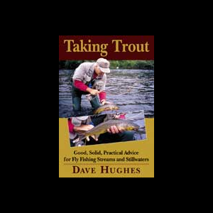 Taking Trout: Good, Solid, Practical Advice For Streams & Stillwaters 341