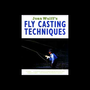 Joan Wulff's Fly Casting Techniques 345