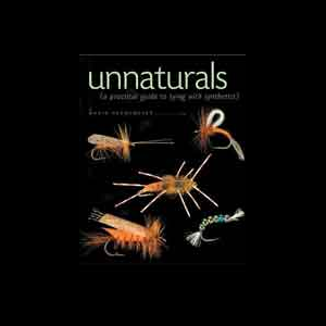 Unnaturals A Practical Guide To Tying With Synthetics 3662