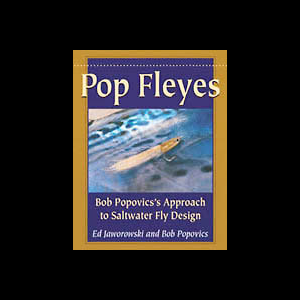 Pop Fleyes: Bob Popovic's Approach To Saltwater Fly Design 367