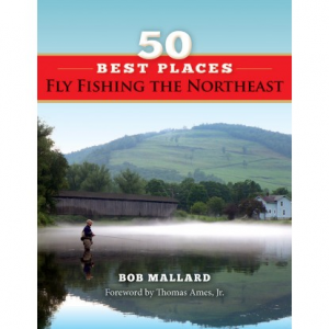 50 Best Places Fly Fishing The Northeast 4734