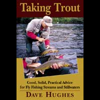 Taking Trout: Good, Solid, Practical Advice For Streams & Stillwaters