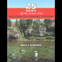 25 Best Off The Beaten Path Montana Fly Fishing Streams