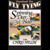 Spinning Deer Hair W/ Chris Helm 2278