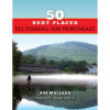 50 Best Places Fly Fishing The Northeast